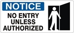 NOTICE NO ENTRY UNLESS AUTHORIZED (w/graphic) Sign, Choose from 5 X 12 or 7 X 17 Pressure Sensitive Vinyl, Plastic or Aluminum.