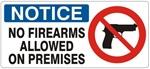 NOTICE NO FIREARMS ALLOWED ON PREMISES (w/graphic) Sign, Choose from 5 X 12 or 7 X 17 Pressure Sensitive Vinyl, Plastic or Aluminum.