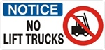 NOTICE NO LIFT TRUCKS (w/graphic) Sign, Choose from 5 X 12 or 7 X 17 Pressure Sensitive Vinyl, Plastic or Aluminum.
