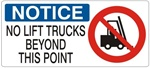 NOTICE NO LIFT TRUCKS BEYOND THIS POINT (w/graphic) Sign, Choose from 5 X 12 or 7 X 17 Pressure Sensitive Vinyl, Plastic or Aluminum.