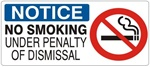 NOTICE NO SMOKING UNDER PENALTY OF DISMISSAL (w/graphic) Sign, Choose from 5 X 12 or 7 X 17 Pressure Sensitive Vinyl, Plastic or Aluminum.