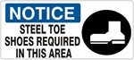NOTICE STEEL TOE SHOES REQUIRED IN THIS AREA (Picto)) Sign, Choose from 5 X 12 or 7 X 17 Pressure Sensitive Vinyl, Plastic or Aluminum.