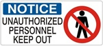 NOTICE UNAUTHORIZED PERSONNEL KEEP OUT (w/graphic) Sign, Choose from 5 X 12 or 7 X 17 Pressure Sensitive Vinyl, Plastic or Aluminum.