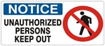 NOTICE UNAUTHORIZED PERSONS KEEP OUT (w/graphic) Sign, Choose from 5 X 12 or 7 X 17 Pressure Sensitive Vinyl, Plastic or Aluminum.