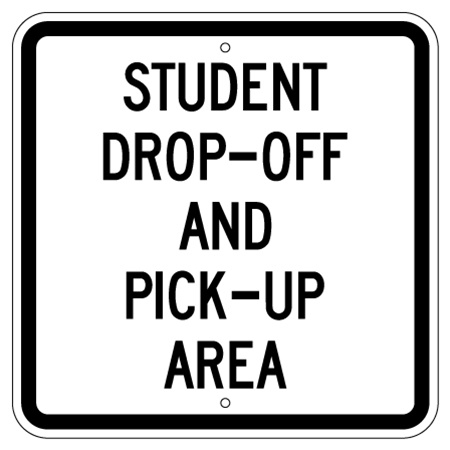 STUDENT DROP OFF AND PICK UP AREA Sign 18 X 18 Engineer Grade Reflective .080 Aluminum
