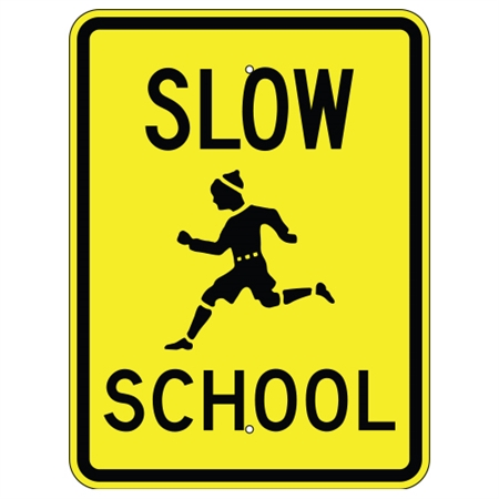 SLOW SCHOOL - Traffic Safety Sign