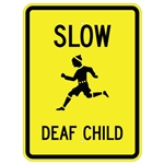 SLOW DEAF CHILD SIGN - 24 X 18 Engineer Grade or Hi Intensity Reflective .080 Aluminum