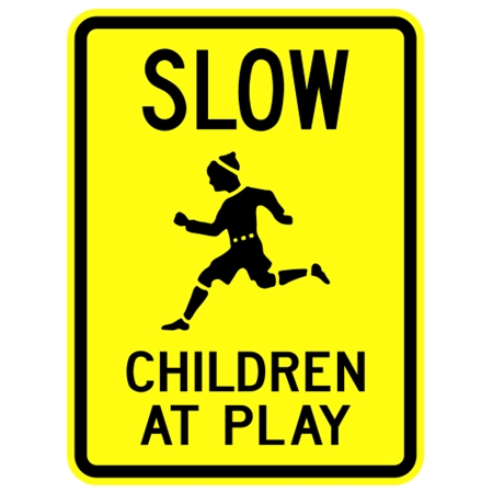 SLOW CHILDREN AT PLAY Sign w/child symbol - Available in 24 X 18 Engineer Grade or Hi Intensity Reflective .080 Aluminum
