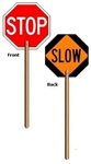 STOP SLOW PADDLE SIGN - Sign 18 X 18 octagon Double Sided with 6' Wooden Handle made of baked enamel aluminum.