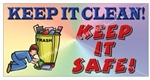 Keep It Clean, Keep It Safe, Safety Banners and Posters