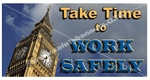 Take Time To Work, Safety Banners and Posters