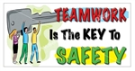 Teamwork Is Key To Safety Banners and Posters