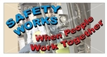 Safety Works When People Work Together, Safety Banners and Posters