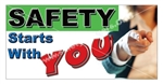 Safety Starts With You, Safety Banners and Posters