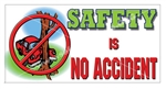 Safety Is No Accident, Safety Banners and Posters