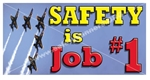 Safety Is Job #1, Safety Banners and Posters
