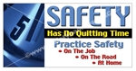 Safety Has No Quitting Time, Banners and Posters, Choose from 6 sizes