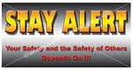 Stay Alert, Safety Banners and Posters, Choose from 6 sizes