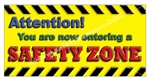 Safety Zone Banners and Posters, Choose from 6 sizes