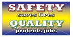 Safety Saves Lives, Quality Protects Jobs, Banners and Posters, Choose from 6 sizes