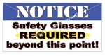 Safety Glasses Required Beyond This Point , Safety Banners and Posters, Choose from 6 sizes