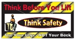 Think Before You Lift, Use Your Legs Not Your Back, Safety Banners and Posters, Choose from 6 sizes