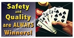 Safety and Quality Are Always Winners, Safety Banners and Posters, Choose from 6 sizes