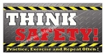 Think Safety, Practice, Exercise and Repeat Often, Banners and Posters, Choose from 6 sizes