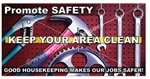 Promote Safety, Keep Your Area Clean, Safety Banners and Posters, Choose from 6 sizes