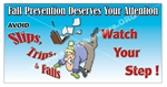 Avoid Slip, Trips and Falls, Watch Your Step, Safety Banners and Posters, Choose from 6 sizes