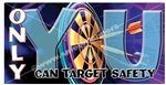 Only You Can Target Safety, Banners and Posters, Choose from 6 sizes