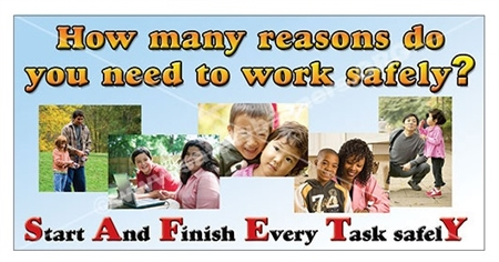 How Many Reason Do You Need To Work Safely! Start and Finish Every Tack Safely, Safety Banners and Posters, Choose from 6 sizes