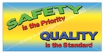 Safety is the Priority Quality is the Standard, Safety Banners and Posters, Choose from 6 sizes