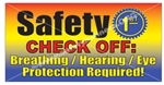 Safety 1st, Check Off: Breathing Hearing Eye Protection Required, Safety Banners and Posters, Choose from 6 sizes