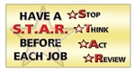 Have a S.T.A.R Before each job! Stop, Think, Act, Review, Safety Banners and Posters, Choose from 6 sizes