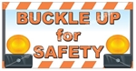 Buckle Up For Safety, Banners and Posters, Choose from 6 sizes