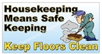 Housekeeping Means Safe Keeping, Keep Floors Clean, Safety Banners and Posters, Choose from 6 sizes