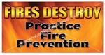 Practice Fire Prevention, Safety Banners and Posters, Choose from 6 sizes