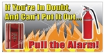 If Your In Doubt and Can't Put It Out... Pull Fire Alarm, Safety Banners and Posters, Choose from 6 sizes