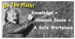 Knowledge and Common Sense Equals a Safe Workplace, Safety Banners and Posters, Choose from 6 sizes