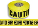 Caution Entry Requires Protective Gear Barricade Tape - 3 in. X 1000 ft. Rolls - Durable 3 mil Polyethylene