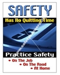 Vertical, Safety Has No Quitting Time Banners and Posters, Choose from 4 sizes plus 6 different size posters