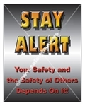 Vertical, Stay Alert, Your Safety and the Safety of Others Depends on It Safety Banners and Posters, Choose from 4 sizes plus 6 different size posters