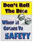 Vertical, Don't Roll The Dice When It Comes To Safety, Banners and Posters, Choose from 4 sizes plus 6 different size posters