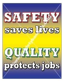 Vertical, Safety Saves Lives, Quality Protects Jobs, Banners and Posters, Choose from 4 sizes plus 6 different size posters