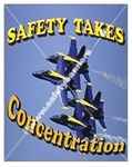 Vertical, Safety Takes Concentration, Safety Banners and Posters, Choose from 4 sizes plus 6 different size posters