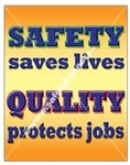 Vertical, Safety Saves Lives, Quality Saves Job, Banners and Posters, Choose from 4 sizes plus 6 different size posters