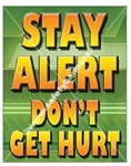 Vertical, Stay Alert Don't Get Hurt Safety Banners and Posters, Choose from 4 sizes plus 6 different size posters
