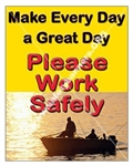 Vertical, Make Everyday A Great Day, Please Work Safely, Safety Banners and Posters, Choose from 4 sizes plus 6 different size posters