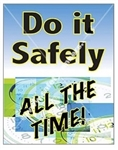 Vertical, Do It Safely At All Times, Safety Banners and Posters, Choose from 4 sizes plus 6 different size posters